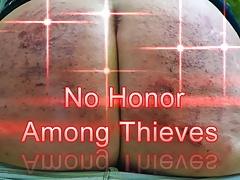 Ungenerous Honor Among Thieves - Spanking